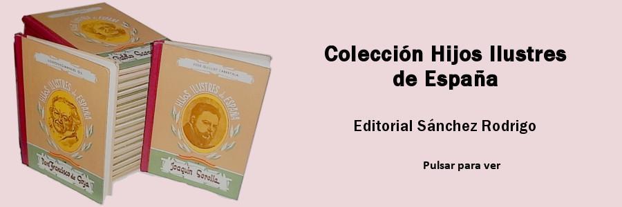 Hijos ilustres de España. Ed. Sánchez Rodrigo