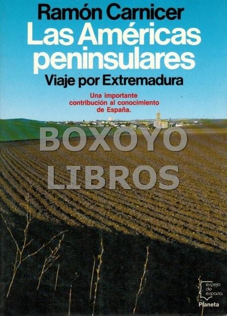 Las Américas peninsulares (Viaje por Extremadura)