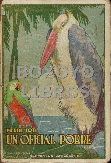 Un oficial pobre. Fragmentos de diario íntimo recopilados por su hijo Samuel Viaud. Traducción de la XL edición francesa (1925)