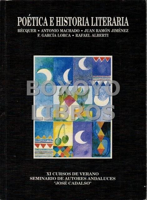 Poética e historia literaria (Bécquer, A. Machado. J.R. Jiménez, F. García Lorca, R. Alberti)