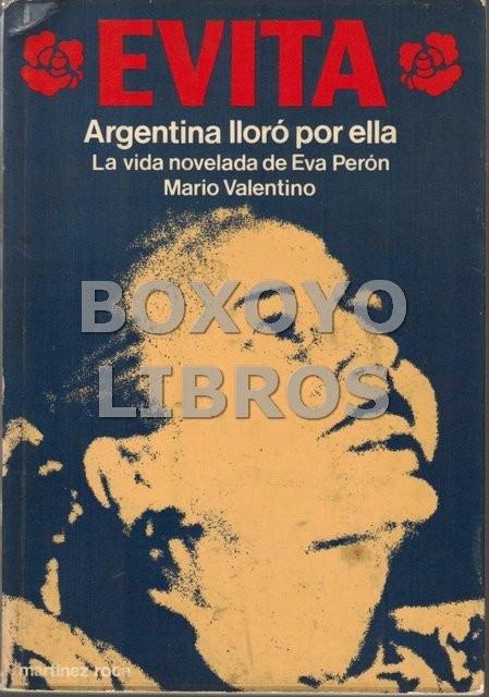 Evita. La vida novelada de Eva Perón