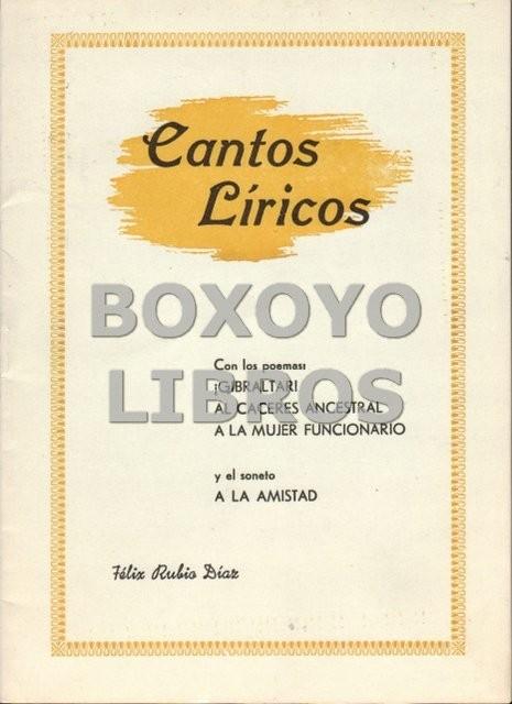 Cantos líricos, con los poemas ¡Gibraltar¡, al Cáceres ancestral, A la mujer funcionario...