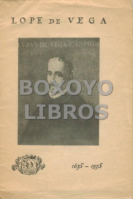 Lope de Vega 1635-1935. Selección de textos y comentarios por /. Biografía de Federico Ruiz Morcuende
