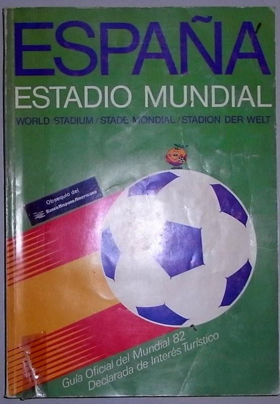 España estadio mundial. Guía oficial del Mundial 82. Declarada de interés turístico