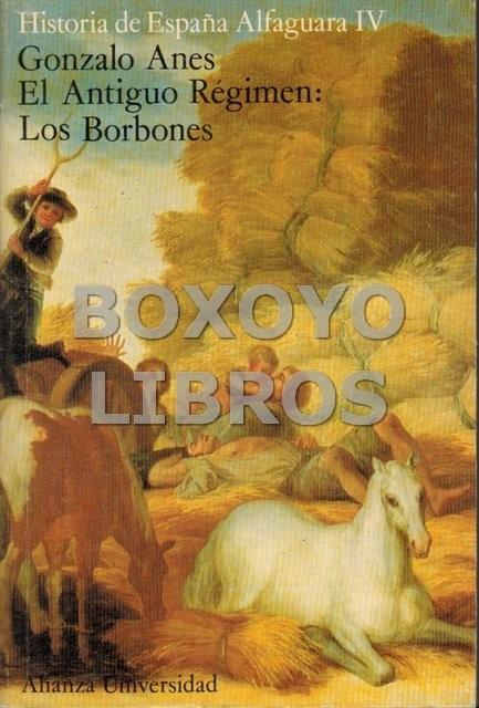 Historia de España Alfaguara IV. El Antiguo Régimen: Los Borbones