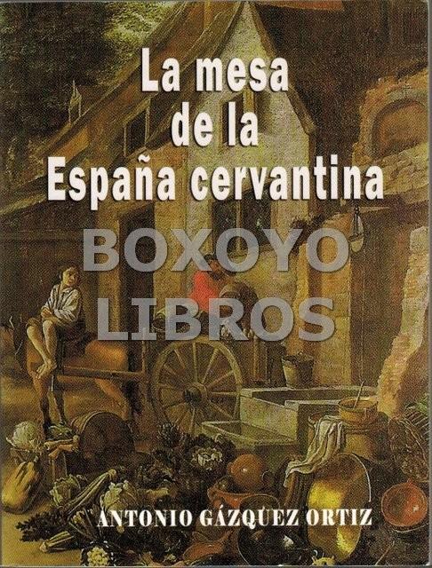 La mesa de la España cervantina