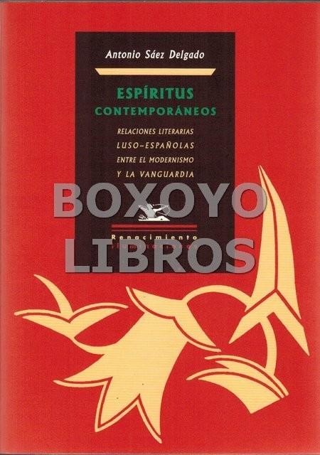 Espíritus contemporáneos. Relaciones literarias luso-españolas entre el modernismo y la vanguardia