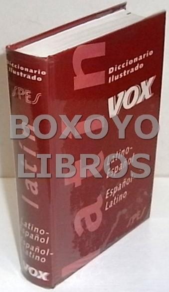 Diccionario ilustrado Vox. Latino- Español. Español- Latino. Prólogo de Don Vicente García de Diego