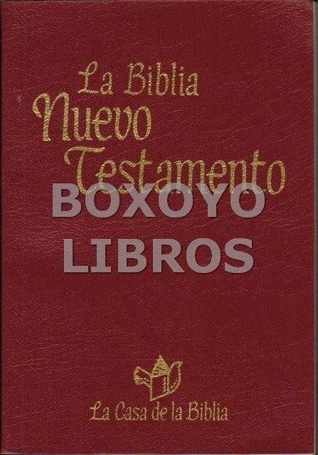 La Biblia. Nuevo Testamento. Traducción totalmente revisada con amplias notas e introducciones