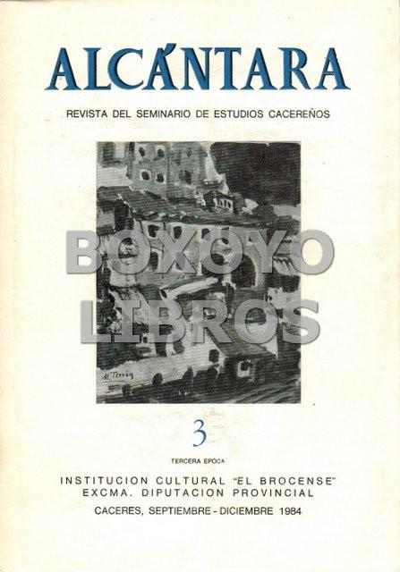Alcántara. Revista del Seminario de estudios cacereños. Tercera época. Nº 3. Septiembre-Octubre 1984