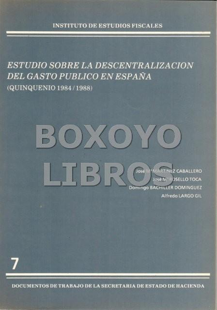 Estudio sobre la descentralización del gasto público en España (Quinquenio 1984/1988)