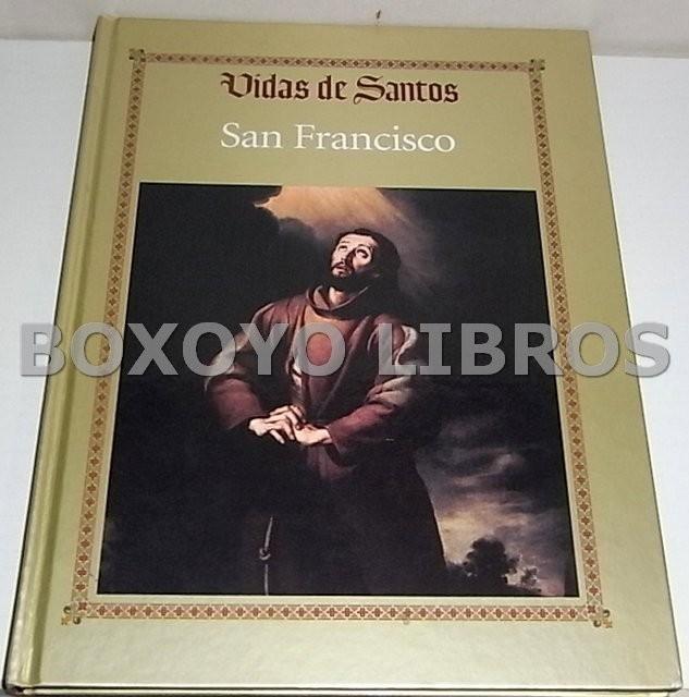 Vidas de Santos. San Francisco. Vida y milagros de Poverello