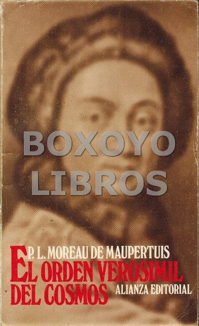 El orden verosimil del Cosmos. Traducción, introducción y notas de Antonio Lafuente y José Luis Peset