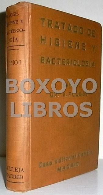 Tratado de higiene  y bacteriología sanitaria. Tomo I. Traducción del Dr. A. Álvarez Cienfuegos y Cobos