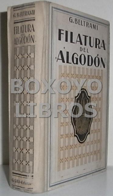 Filatura de algodón. Manual teórico-práctico. Traducido y adaptado para uso de las fábricas de hilados de España y América por M. Massó Llorens