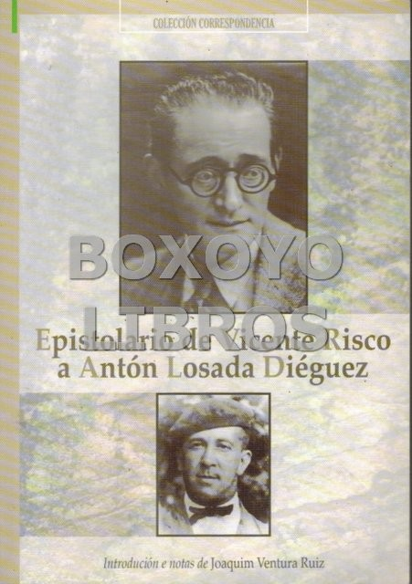 Epistolario de Vicente Risco a Antón Losada Diéguez. Introdución e notas de Joaquim Ventura Ruiz