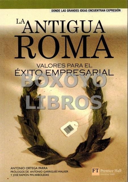 La antigua Roma. Valores para el éxito empresarial