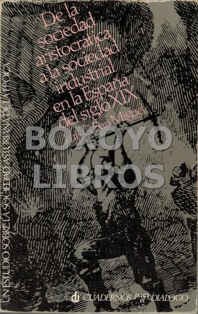 De la sociedad aristocrática a la sociedad industrial en la España del siglo XIX