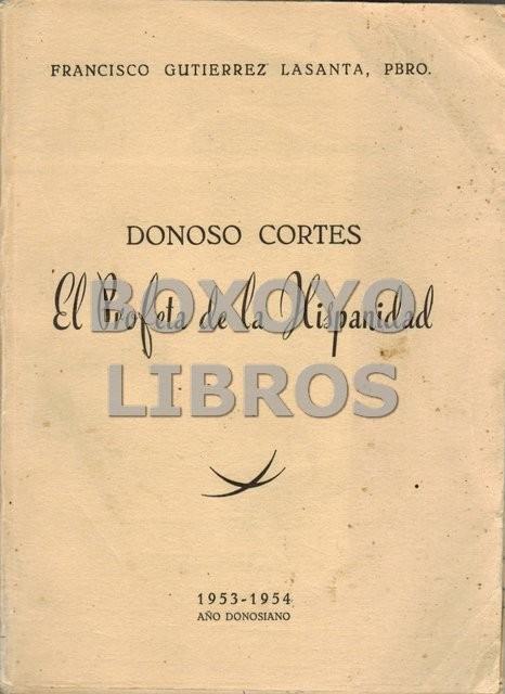 Donoso Cortés. El Profeta de la Hispanidad