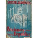 Prisionero de la república. Por el Dr..../, jefe del partido nacionalista español