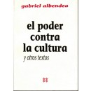 El poder contra la cultura y otros textos
