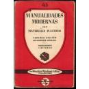Manualidades modernas con materiales plasticos. Versión castellana de la última edición inglesa por el ingeniero .../