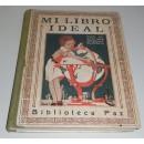 Mi libro ideal. Cuentos, narraciones, viajes, poesías, curiosidades, historietas, miscelánea, pensamientos, etc., etc.