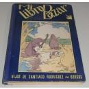 Mi libro bazar. Cuentos, viajes, arte, geografía, historia, curiosidades, biografías, historietas cómicas, etc., etc. Ilustrado con multitud de dibujos originales