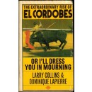 The extraordinary rise of El Cordobes or I'll dress you in mourning