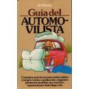Guía del automovilista. Consejos prácticos para todos sobre: compra, venta, conducción, seguros, primeros auxilios, accesorios, reparaciones, bricolage, etc.