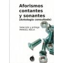 Aforismos contantes y sonantes (Antología consultada). Selección y prólogo de Manuel Neila