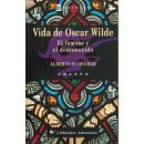 Vida de Óscar Wilde. El famoso y el desconocido