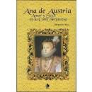 Ana de Austria. Amor y sexo en la corte francesa