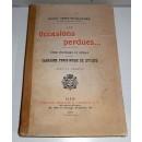 Les occasions perdues . Etude stratégique et critique sur la Campagne Turco-Russe de 1877 - 1878. Avec 10 croquis