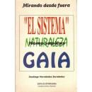 """Mirando desde fuera. El sistema"""" Naturaleza / Homo sapiens. Gaia"""""""