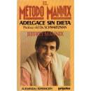 El método Mannix. Cómo adelgazar sin dieta y controlar sus hàbitos alimenticios. Con un prólogo del Dr. Scwartzman