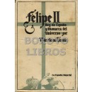 Felipe II, rey de España y monarca del universo.