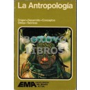 La Antropología. Origen, desarrollo, conceptos, obras, teóricos