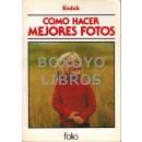 Cómo hacer mejores fotos. Un manual de Kodak. Edición actualizada