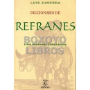 Diccionario de refranes. 2500 refranes comentados. Prólogo de Gonzalo Torrrente Ballester