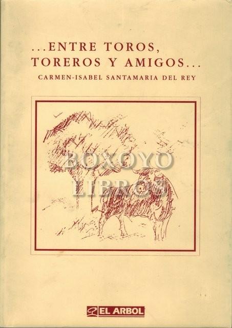 Entre toros, toreros y amigos. Dibujos de José Núñez Cortés