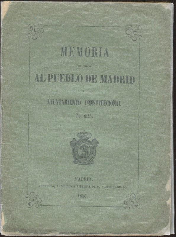 Memoria que dirije al pueblo de Madrid su Ayuntamiento constitucional de 1855