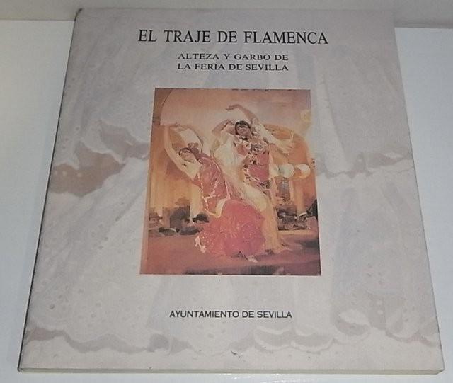 El traje de flamenca. Alteza y Garbo de la feria de Sevilla