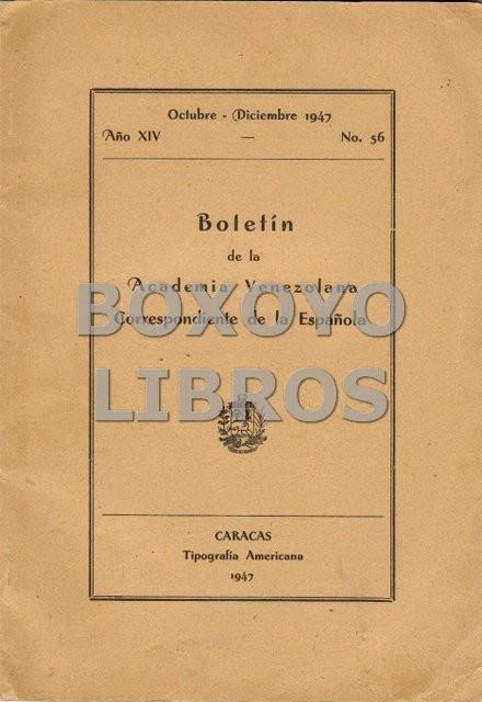 Boletín de la Academia Venezolana correspondiente de la Española (Octubre-Diciembre, 1947). Año XIV. Núm. 56. Monográfico dedicado a Miguel de Cervantes