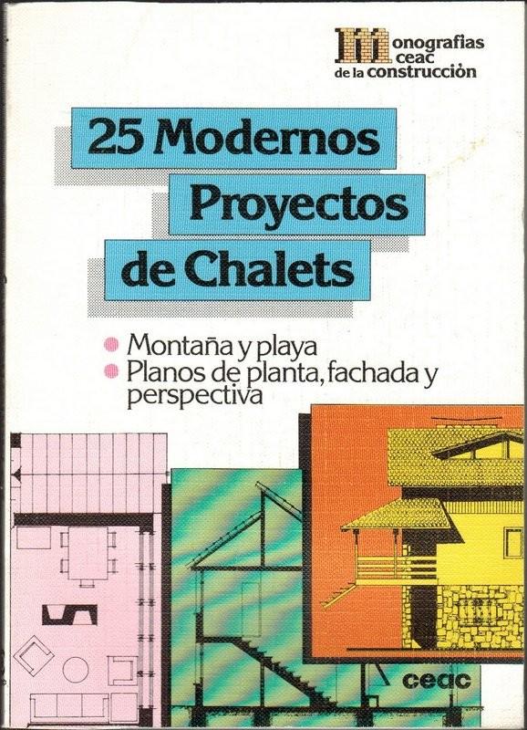 25 modernos proyectos de Chalets. Montaña y playa. Planos de planta, fachada y perspectiva
