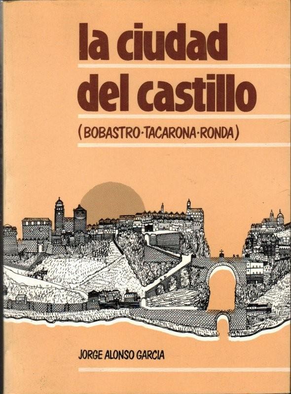 La ciudad del castillo (Bobastro-Tacarona-Ronda)