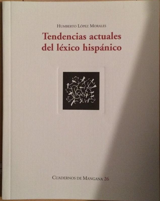 Tendencias actuales del léxico hispánico