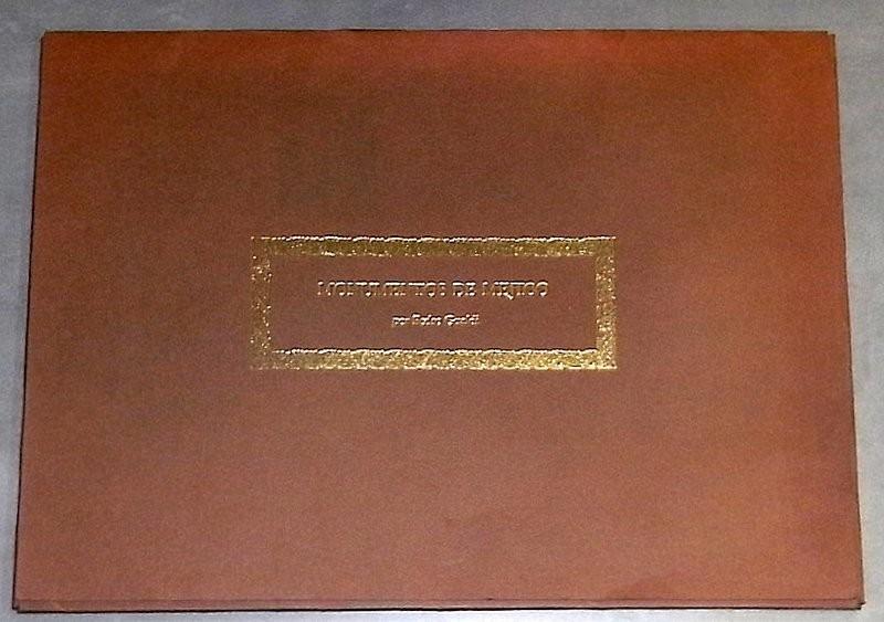 Monumentos de Mejico. Tomados del natural y litografiados por Pedro Gualdi en el año de 1841. Edition Facsimilar