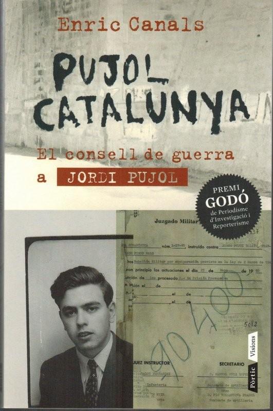 Pujol Catalunya. El consell de guerra a Jordi Pujol. III Premi Godó de Periodisme