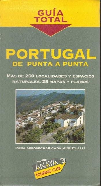 Guía total. Portugal de punta a punta. Más de 200 localidades y espacios naturales, 28 mapas y planos